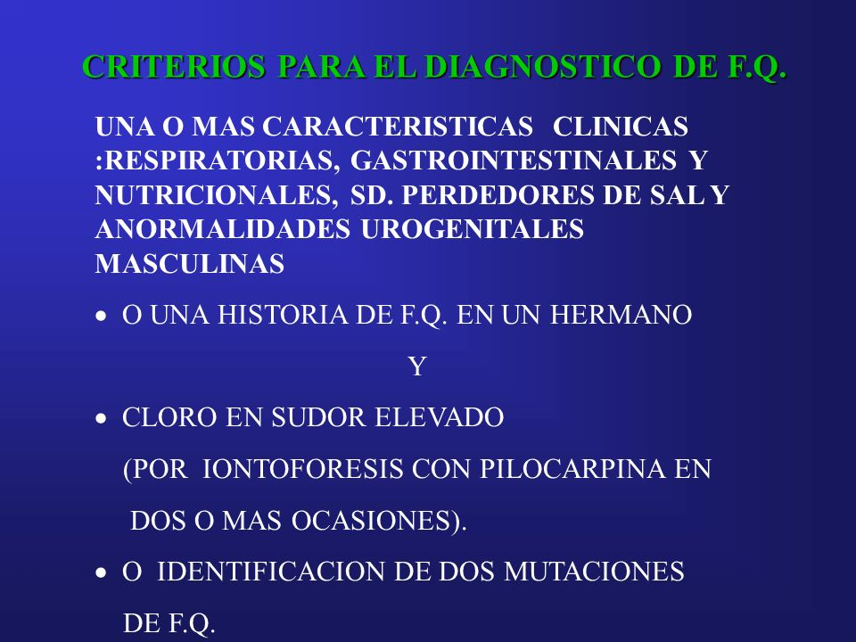 CRITERIOS PARA EL DIAGNOSTICO DE F.Q.