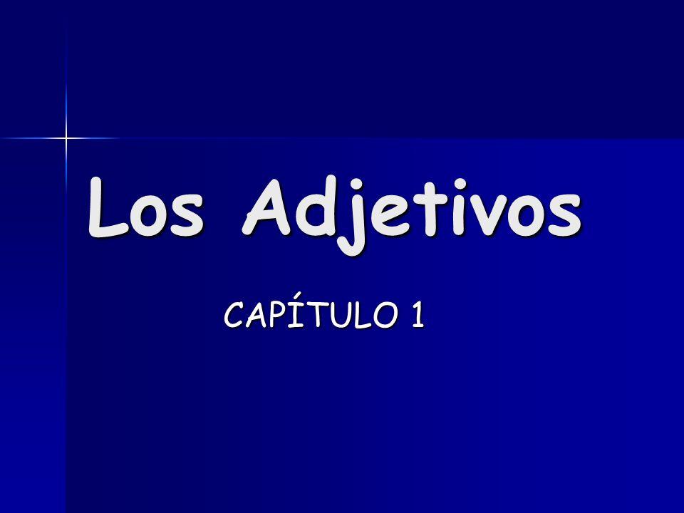 Los Adjetivos CAPÍTULO 1