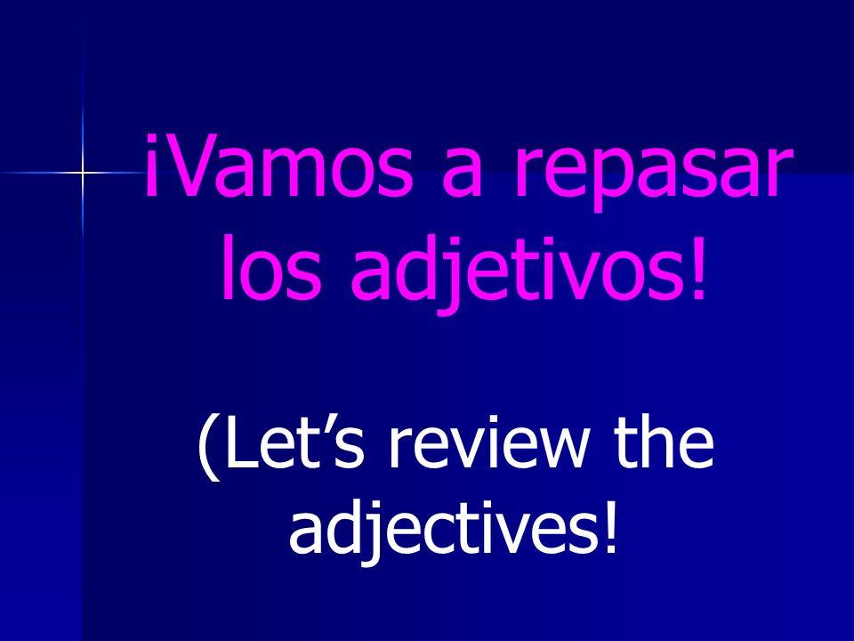 ¡Vamos a repasar los adjetivos!