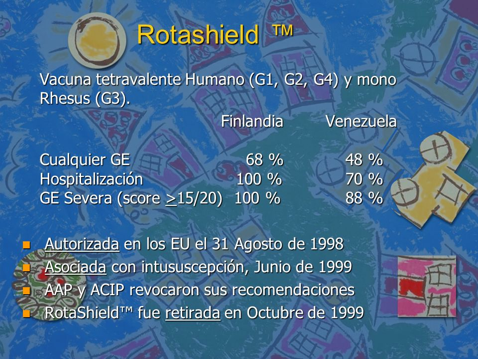 Rotashield ™ Vacuna tetravalente Humano (G1, G2, G4) y mono Rhesus (G3).