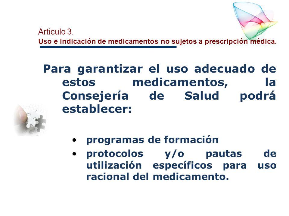 Articulo 3.Uso e indicación de medicamentos no sujetos a prescripción médica.