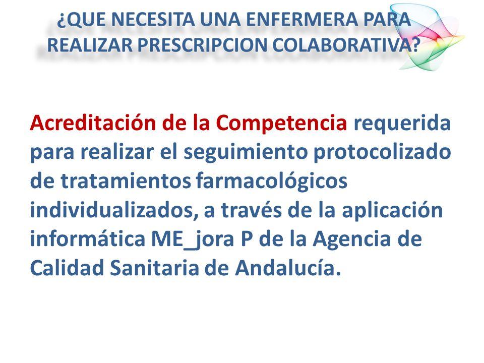 Acreditación de la Competencia requerida para realizar el seguimiento protocolizado de tratamientos farmacológicos individualizados, a través de la aplicación informática ME_jora P de la Agencia de Calidad Sanitaria de Andalucía.