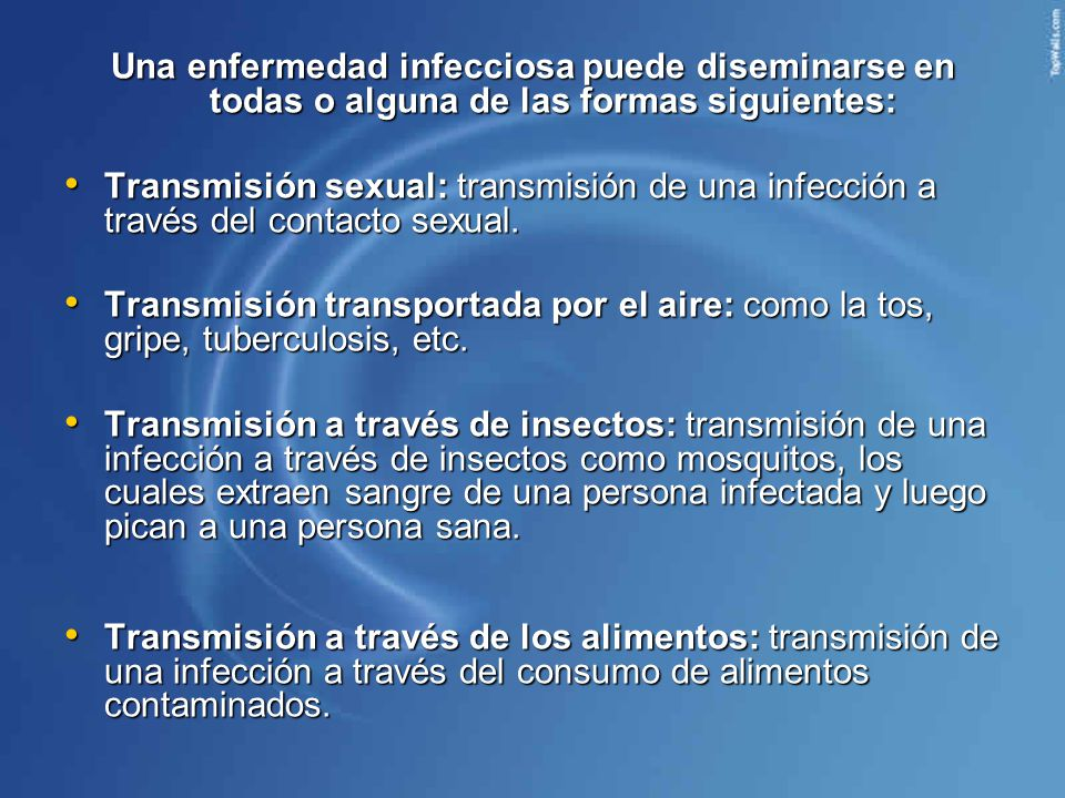 Una enfermedad infecciosa puede diseminarse en todas o alguna de las formas siguientes: