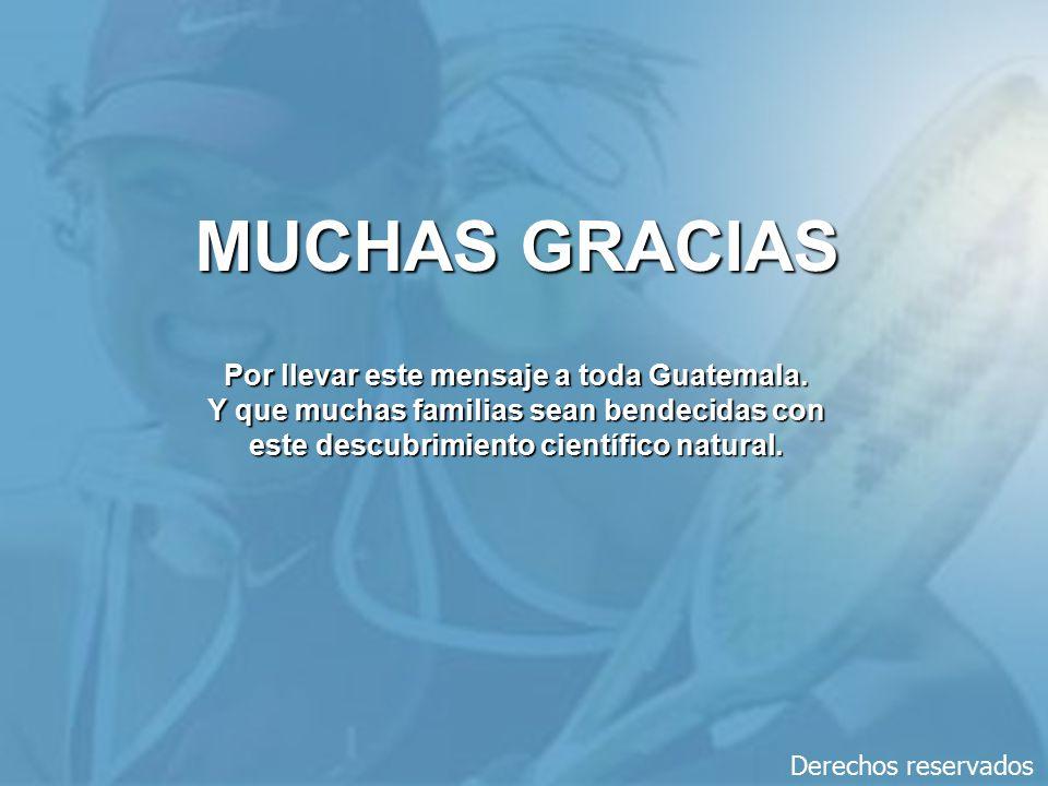 MUCHAS GRACIAS Por llevar este mensaje a toda Guatemala