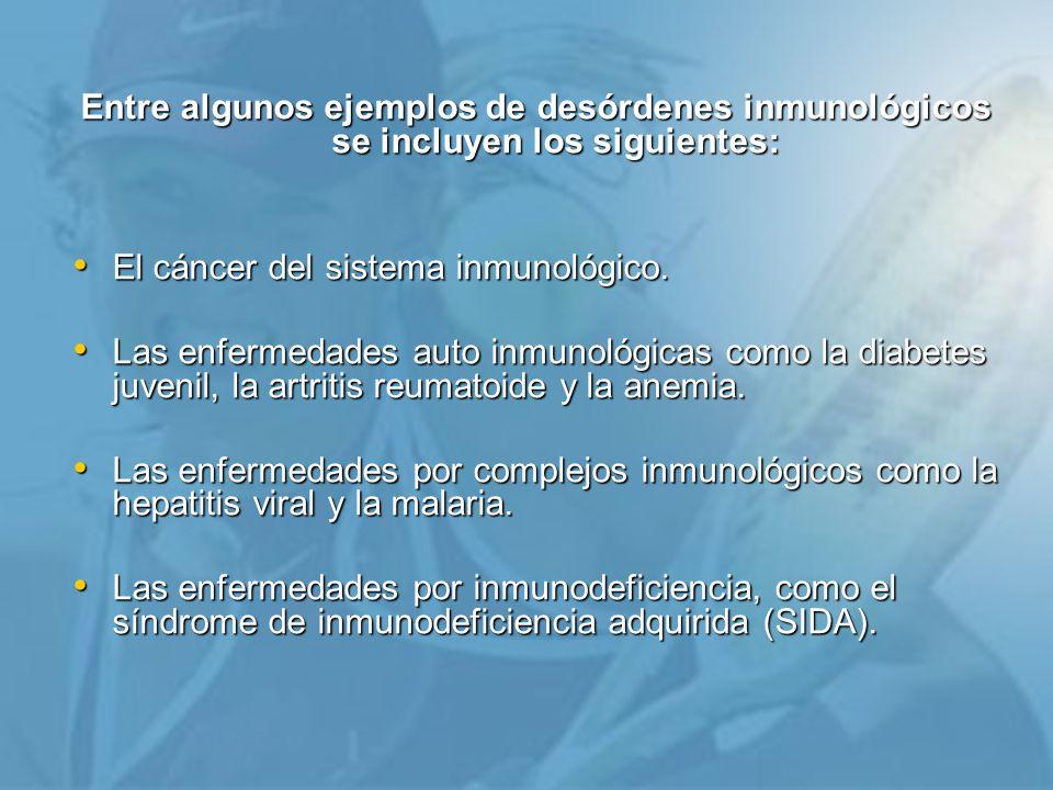 Entre algunos ejemplos de desórdenes inmunológicos se incluyen los siguientes: