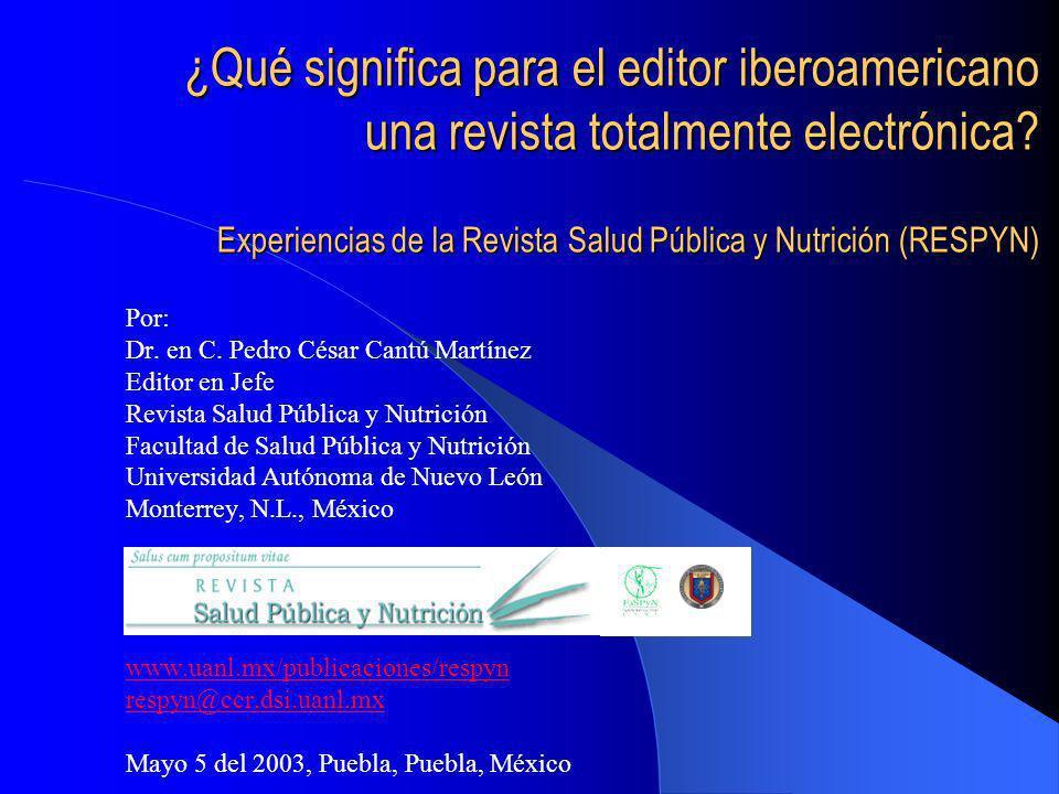 ¿Qué significa para el editor iberoamericano una revista totalmente electrónica Experiencias de la Revista Salud Pública y Nutrición (RESPYN)