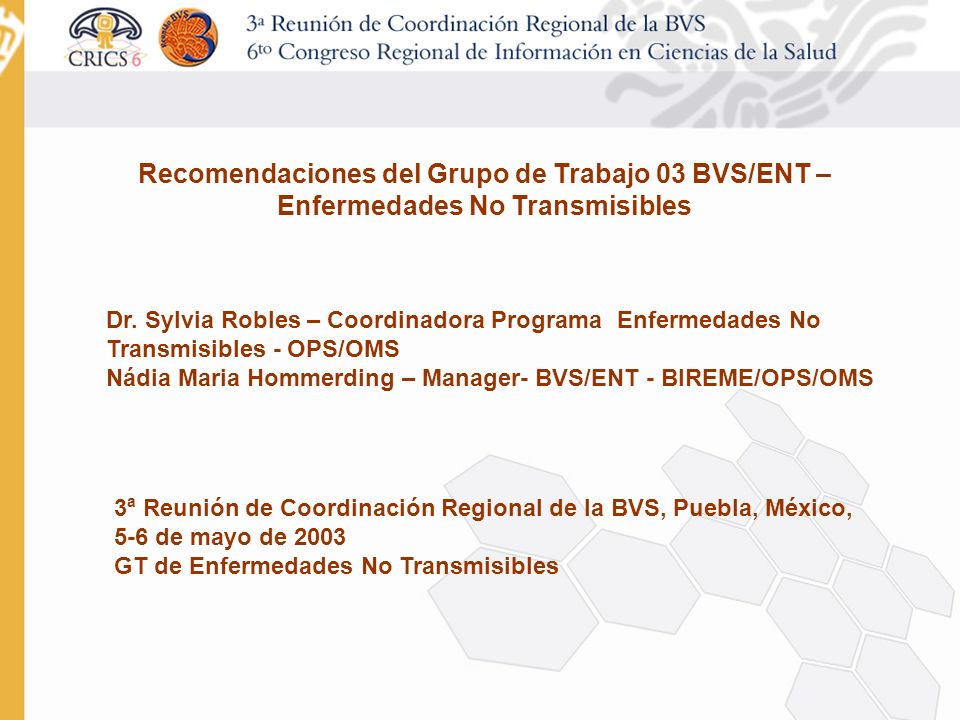 3/25/2017 Recomendaciones del Grupo de Trabajo 03 BVS/ENT – Enfermedades No Transmisibles.