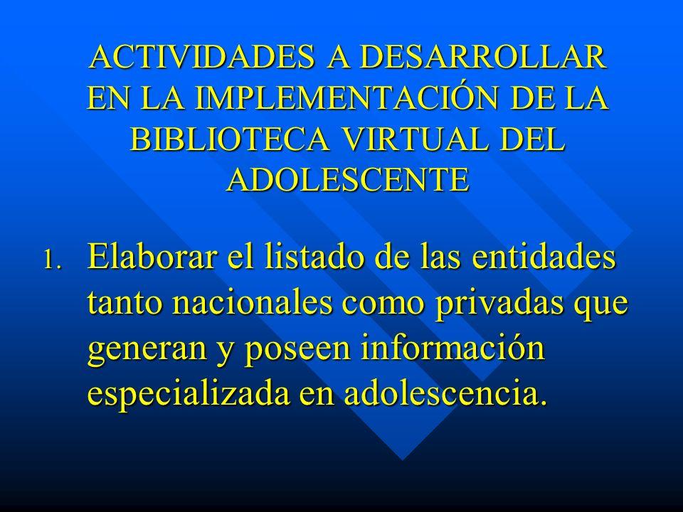ACTIVIDADES A DESARROLLAR EN LA IMPLEMENTACIÓN DE LA BIBLIOTECA VIRTUAL DEL ADOLESCENTE