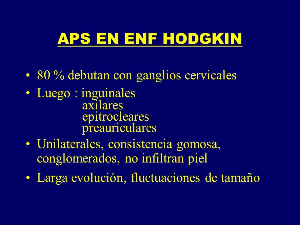 APS EN ENF HODGKIN 80 % debutan con ganglios cervicales