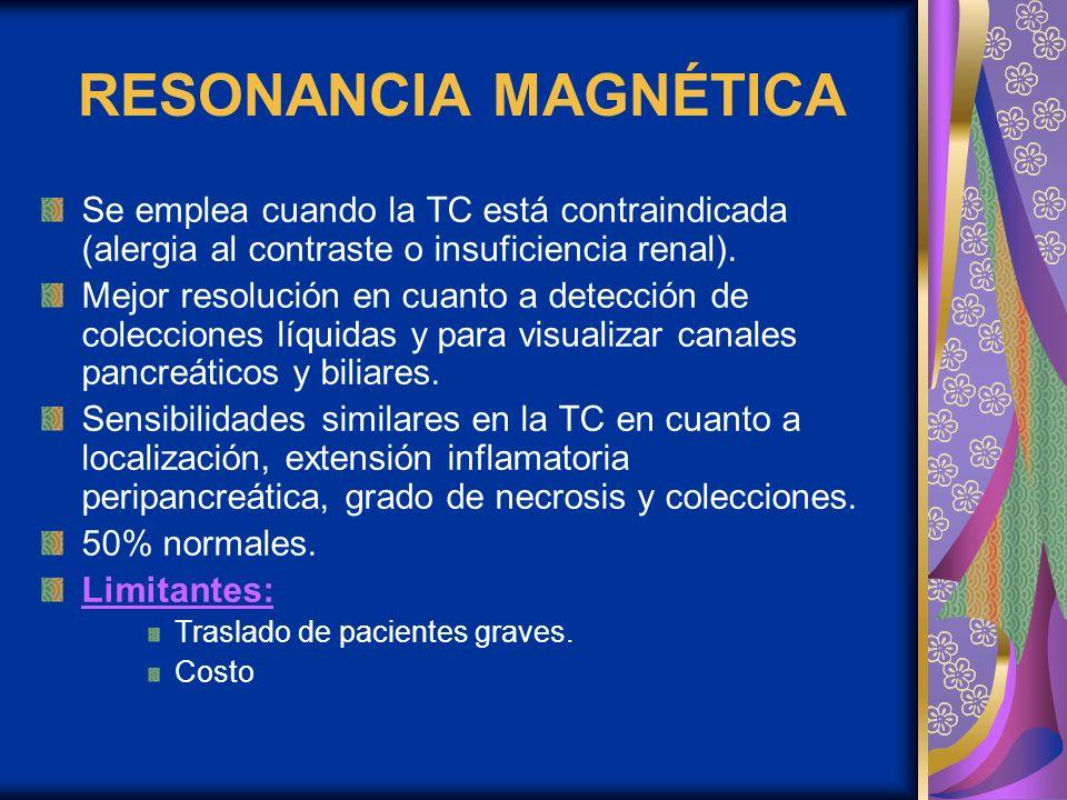 RESONANCIA MAGNÉTICA Se emplea cuando la TC está contraindicada (alergia al contraste o insuficiencia renal).