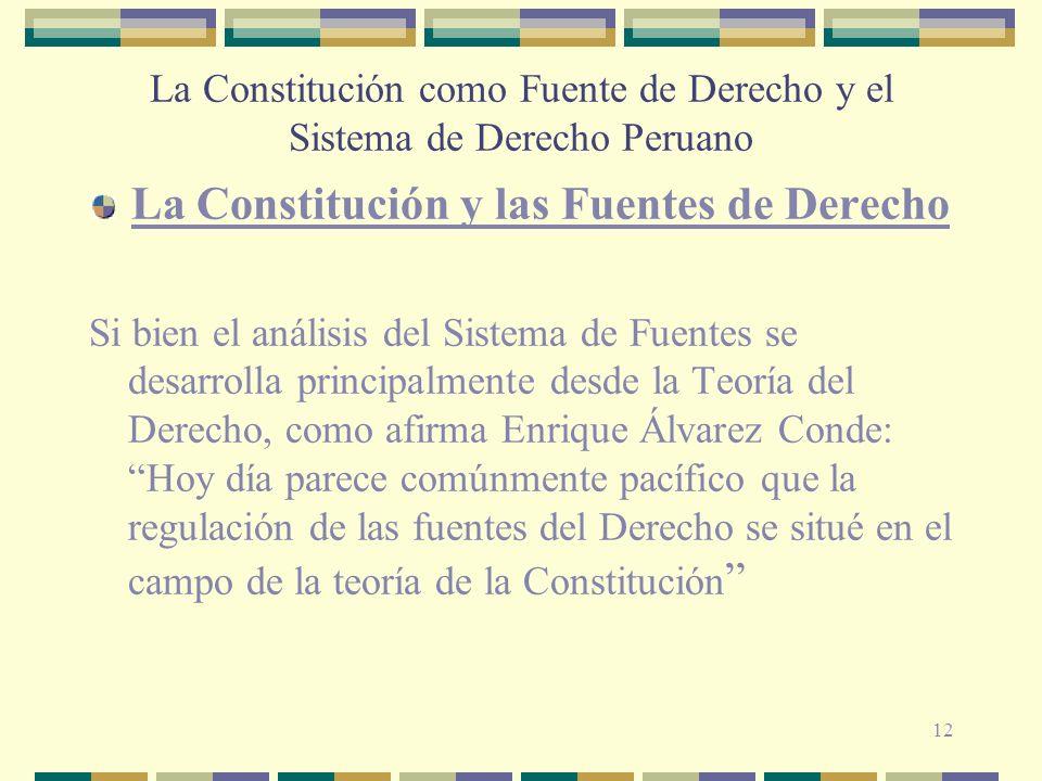 La Constitución como Fuente de Derecho y el Sistema de Derecho Peruano