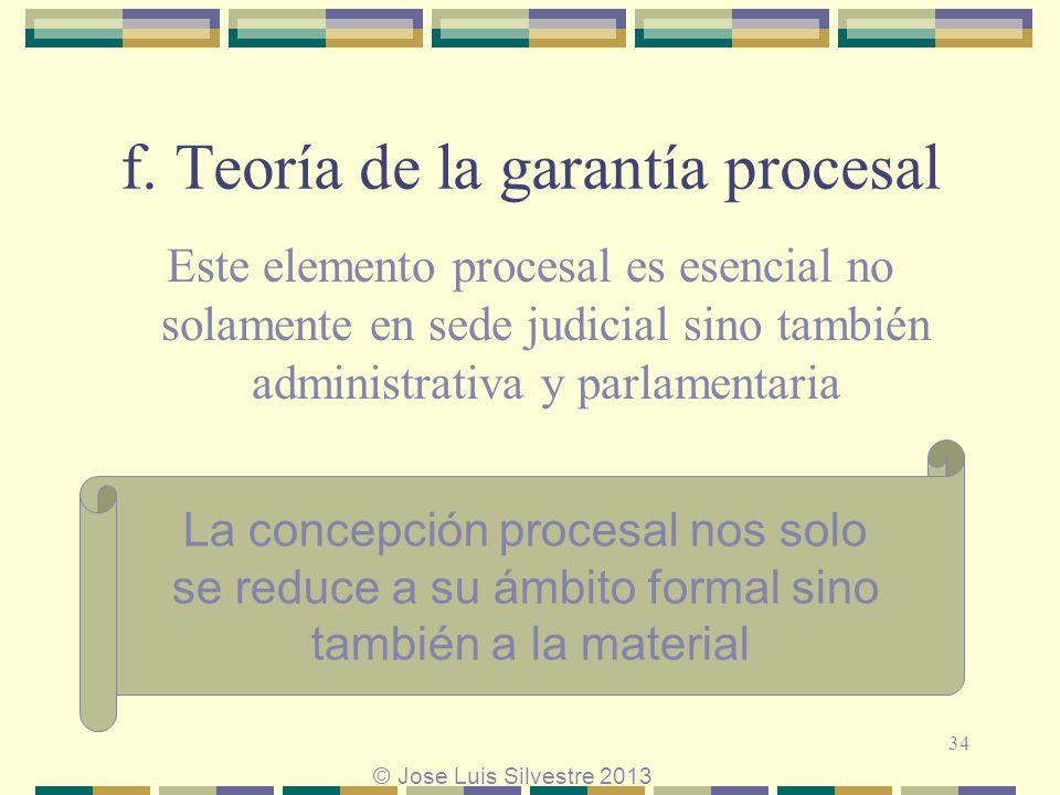 f. Teoría de la garantía procesal