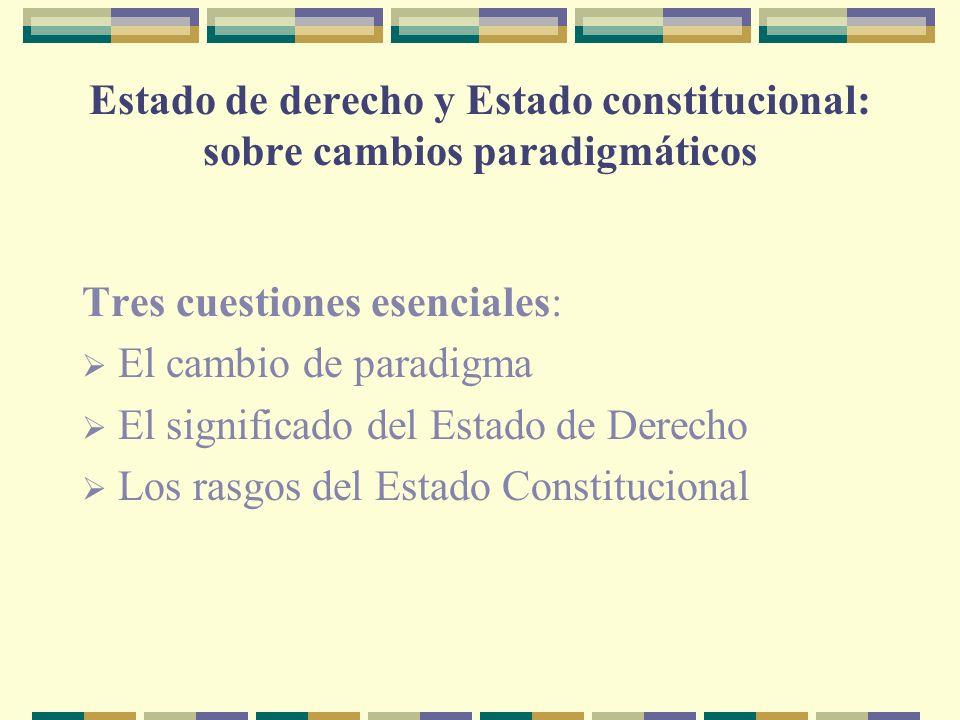 Estado de derecho y Estado constitucional: sobre cambios paradigmáticos
