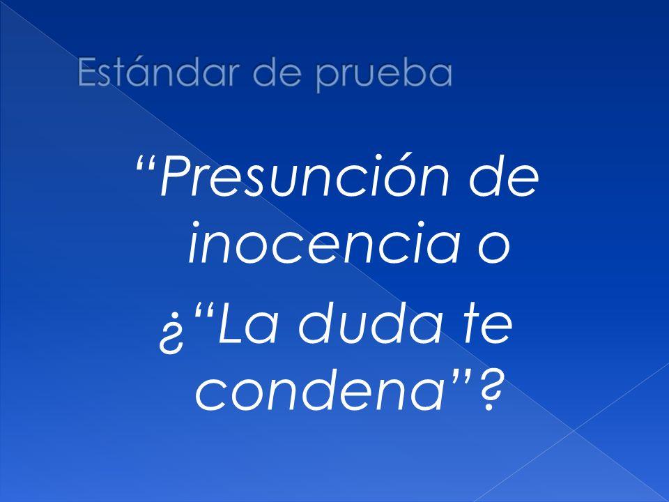 Presunción de inocencia o ¿ La duda te condena