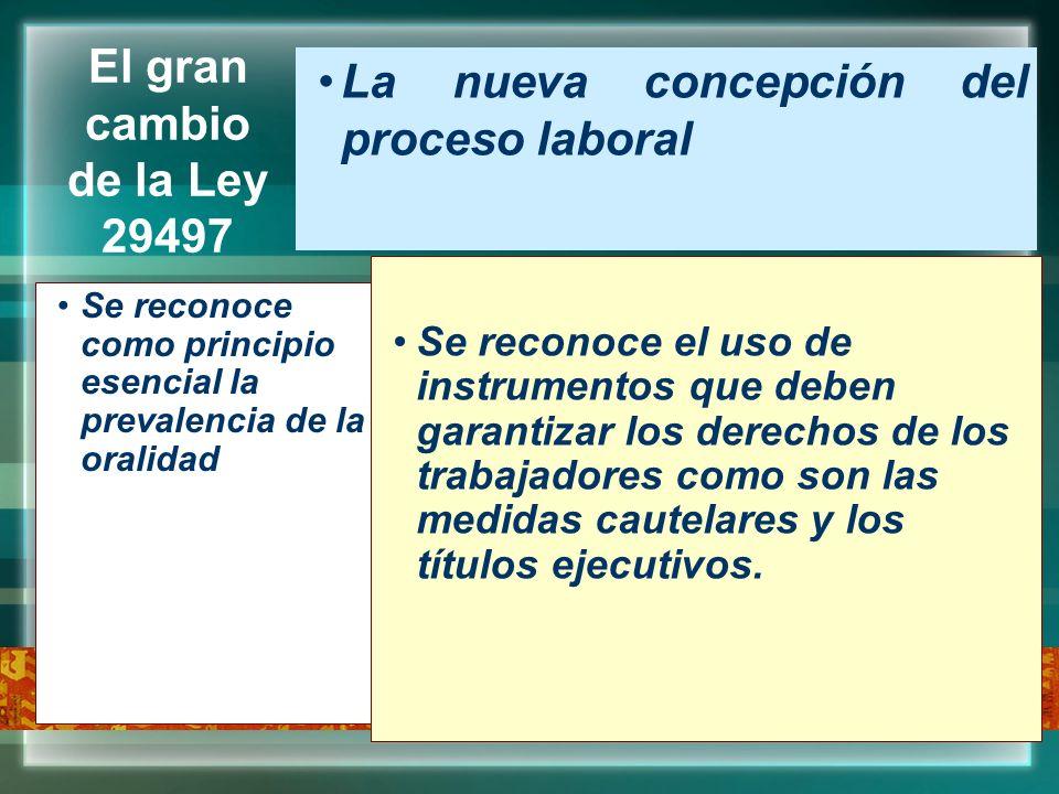 La nueva concepción del proceso laboral El gran cambio de la Ley 29497