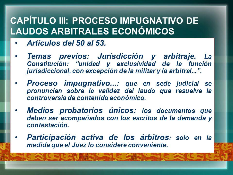 CAPÍTULO III: PROCESO IMPUGNATIVO DE LAUDOS ARBITRALES ECONÓMICOS