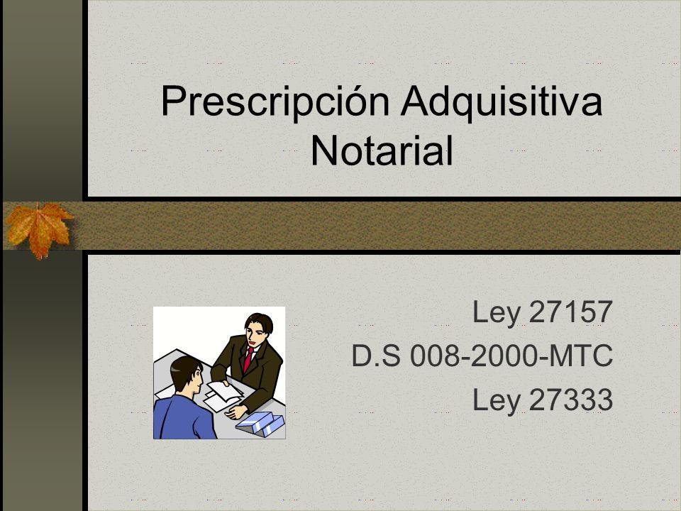 Prescripción Adquisitiva Notarial
