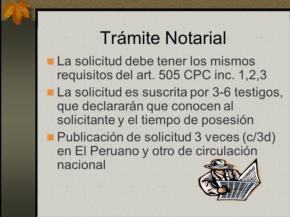 Trámite Notarial La solicitud debe tener los mismos requisitos del art. 505 CPC inc. 1,2,3.