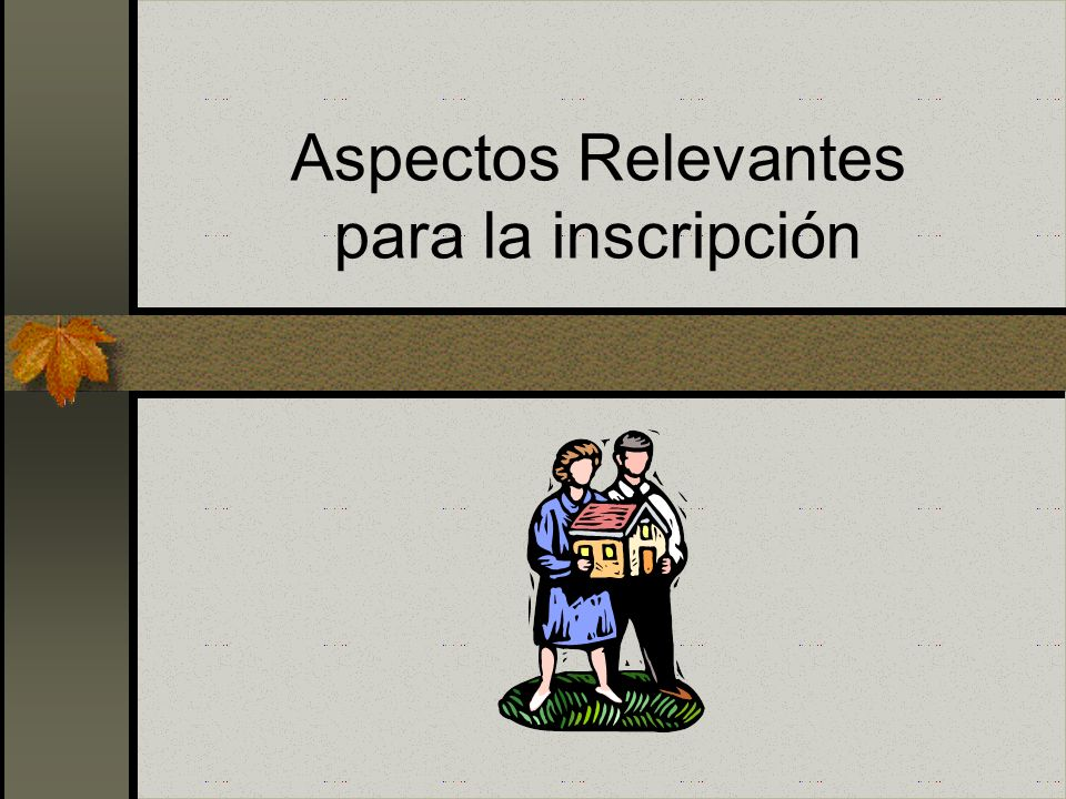 Aspectos Relevantes para la inscripción