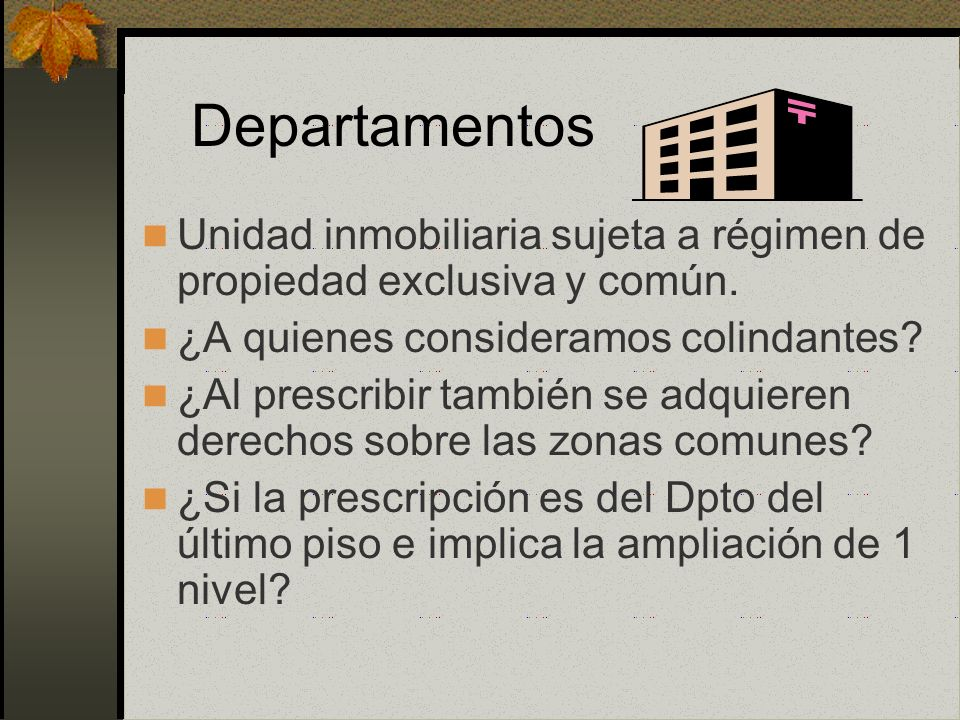 Departamentos Unidad inmobiliaria sujeta a régimen de propiedad exclusiva y común. ¿A quienes consideramos colindantes