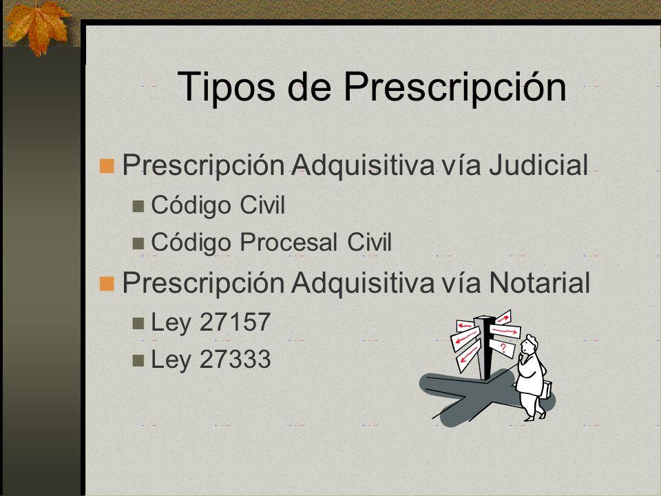 Tipos de Prescripción Prescripción Adquisitiva vía Judicial