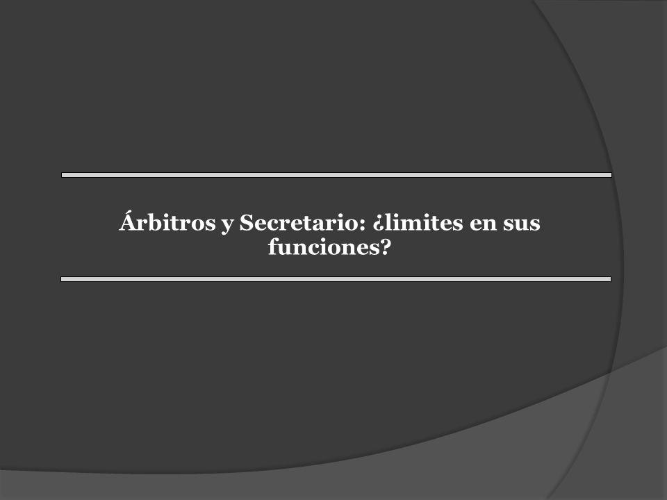 Árbitros y Secretario: ¿limites en sus funciones