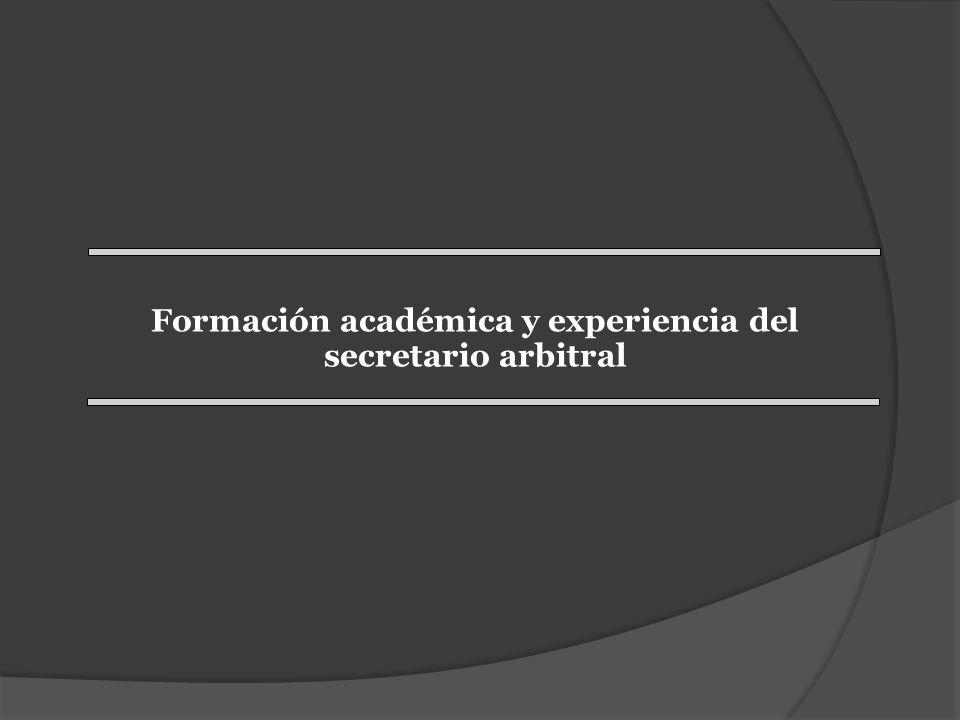Formación académica y experiencia del secretario arbitral