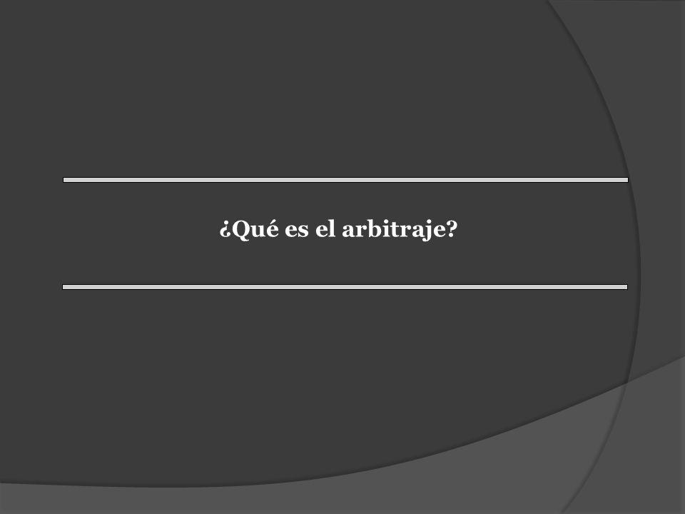 ¿Qué es el arbitraje