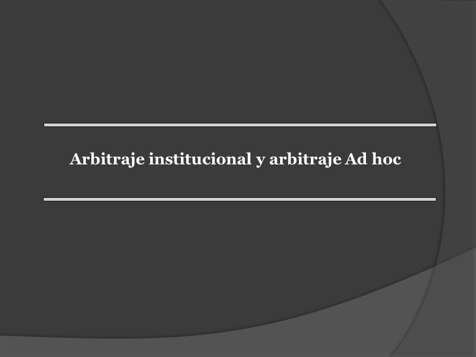 Arbitraje institucional y arbitraje Ad hoc