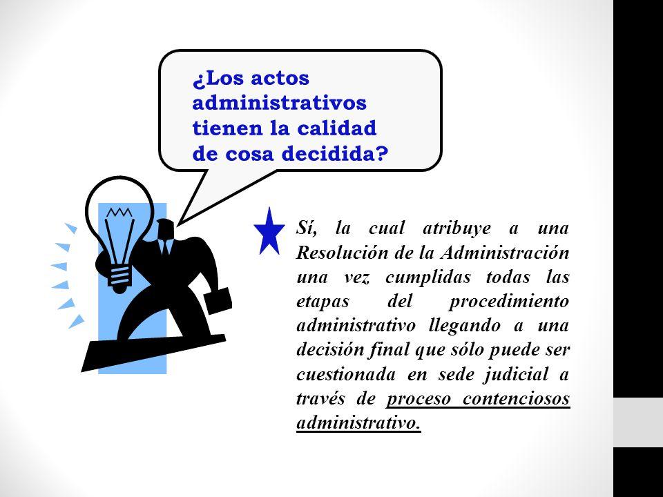 ¿Los actos administrativos tienen la calidad de cosa decidida