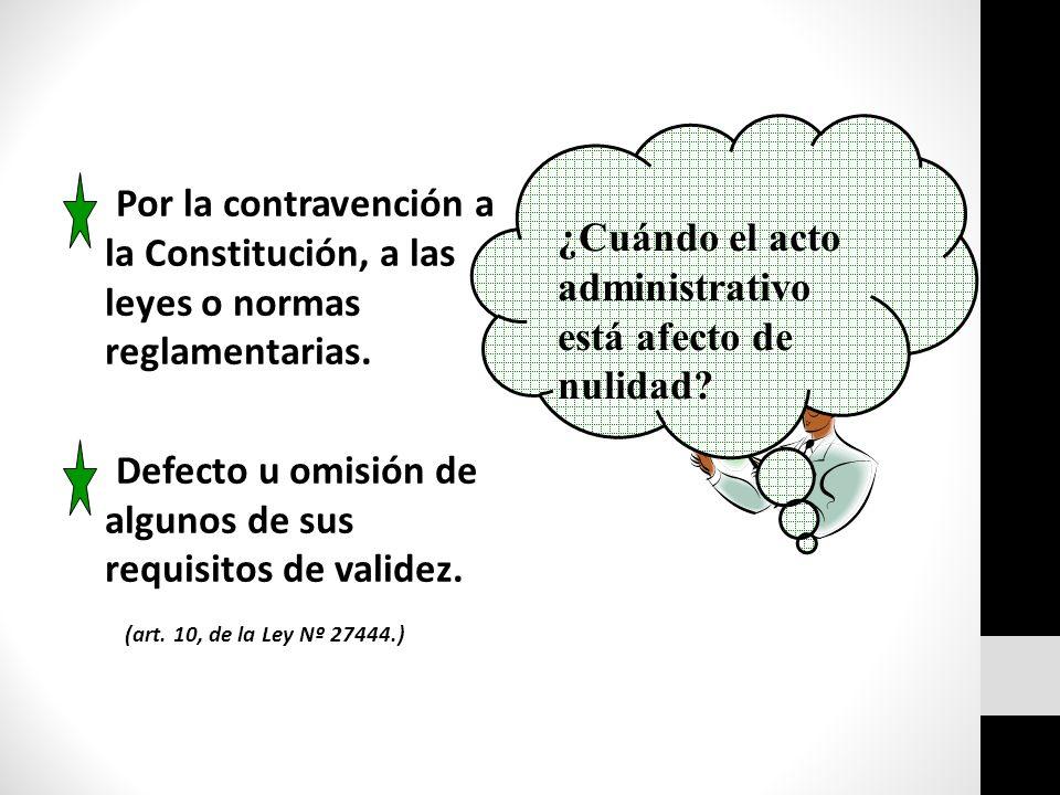 Por la contravención a la Constitución, a las leyes o normas reglamentarias.