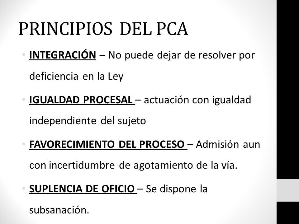 PRINCIPIOS DEL PCA INTEGRACIÓN – No puede dejar de resolver por deficiencia en la Ley.