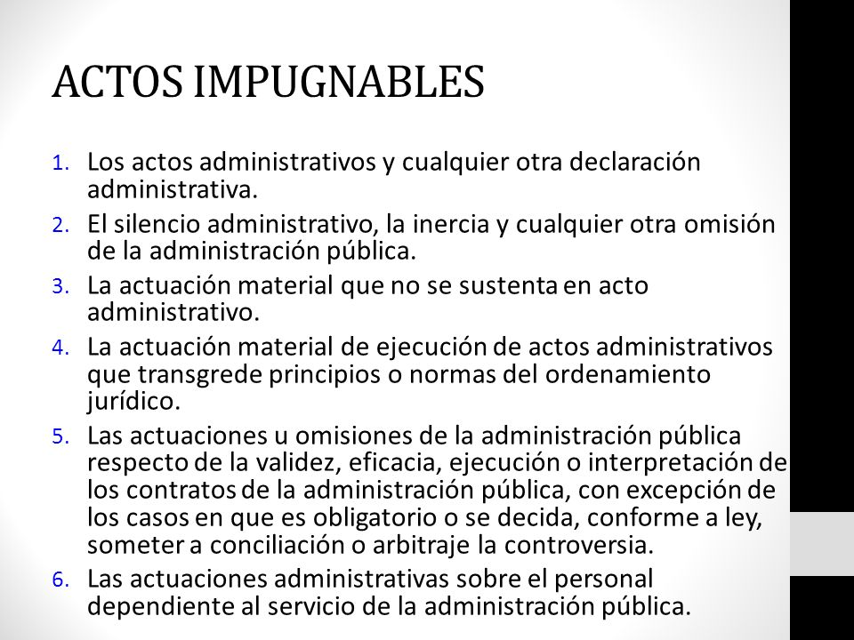 ACTOS IMPUGNABLES Los actos administrativos y cualquier otra declaración administrativa.