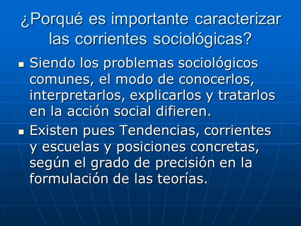¿Porqué es importante caracterizar las corrientes sociológicas