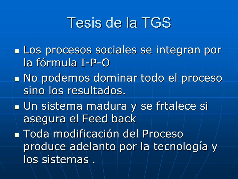 Tesis de la TGS Los procesos sociales se integran por la fórmula I-P-O