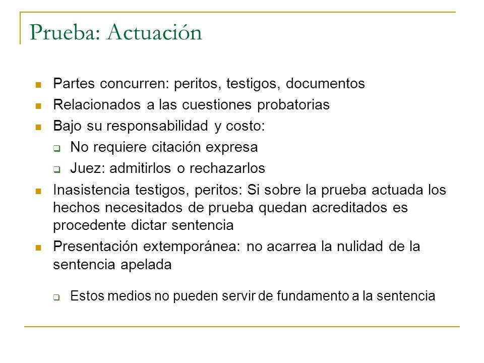 Prueba: Actuación Partes concurren: peritos, testigos, documentos