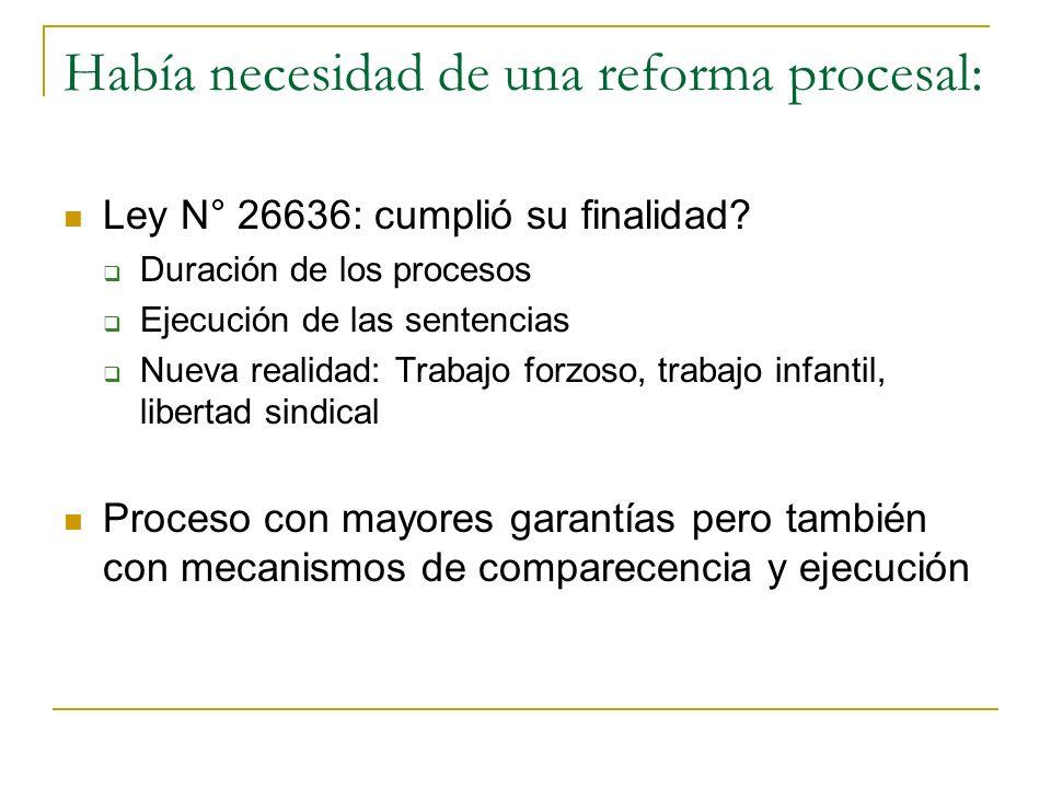 Había necesidad de una reforma procesal: