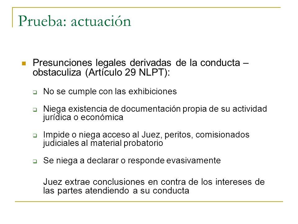 Prueba: actuación Presunciones legales derivadas de la conducta – obstaculiza (Artículo 29 NLPT): No se cumple con las exhibiciones.