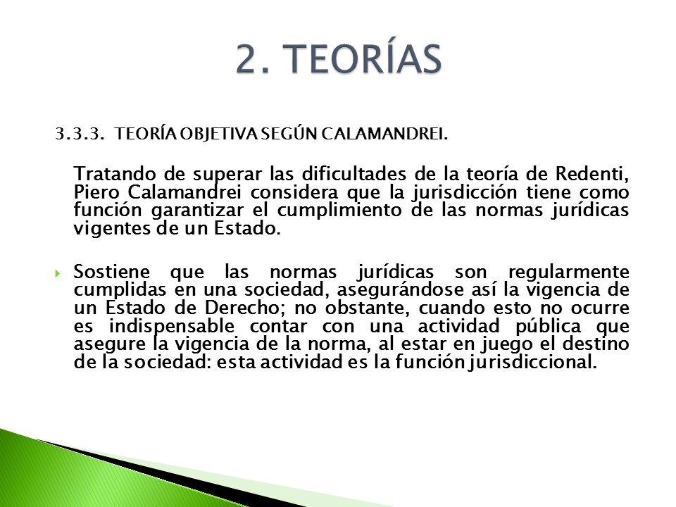2. TEORÍAS 3.3.3. TEORÍA OBJETIVA SEGÚN CALAMANDREI.