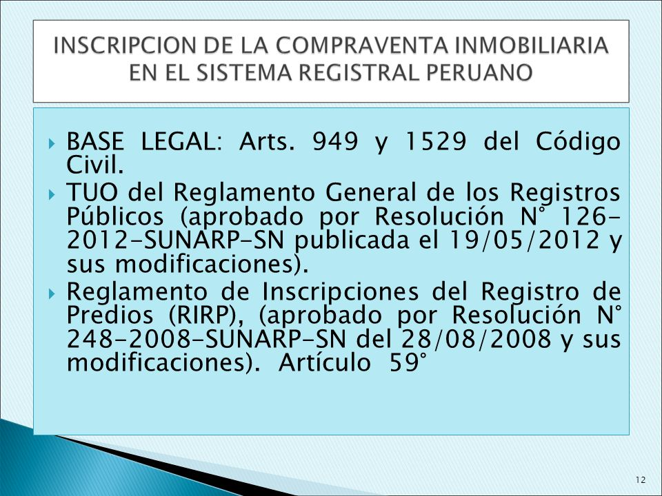 BASE LEGAL: Arts. 949 y 1529 del Código Civil.