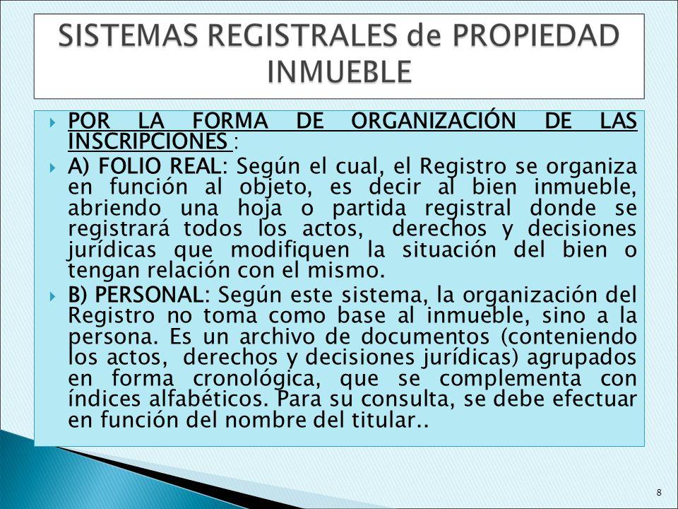 POR LA FORMA DE ORGANIZACIÓN DE LAS INSCRIPCIONES :
