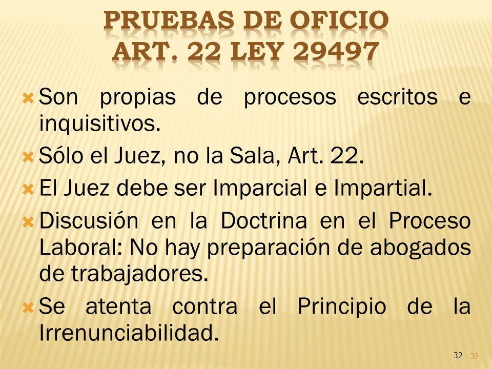 PRUEBAS DE OFICIO Art. 22 Ley 29497