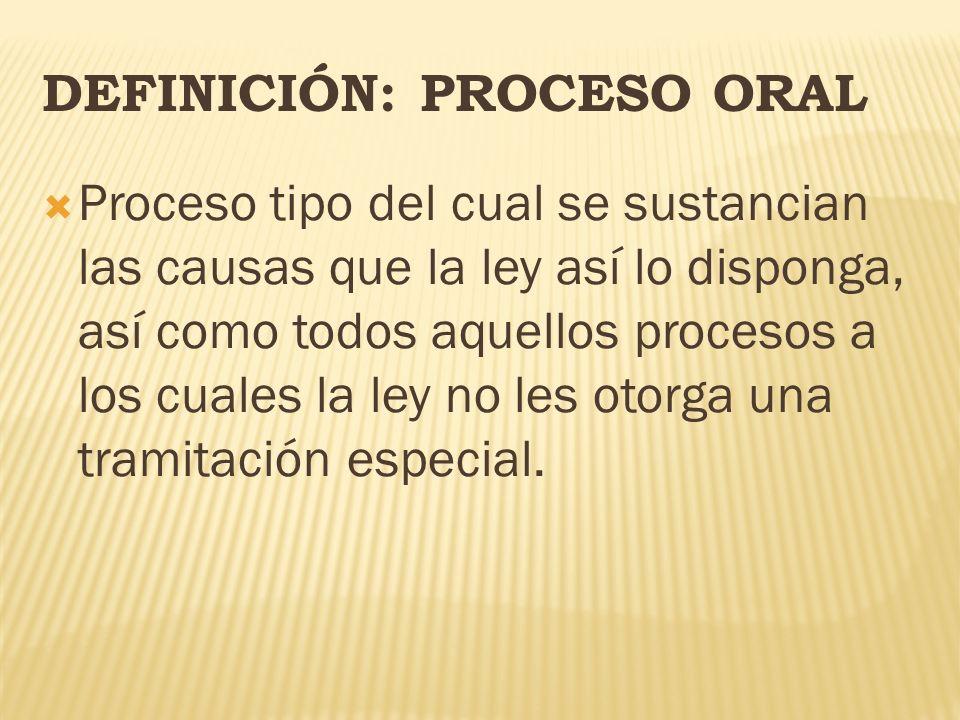 DEFINICIÓN: PROCESO ORAL