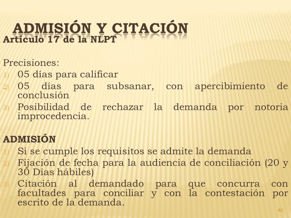 ADMISIÓN Y CITACIÓN Artículo 17 de la NLPT Precisiones: