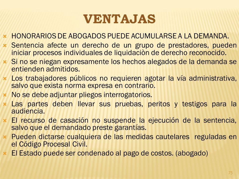 VENTAJAS HONORARIOS DE ABOGADOS PUEDE ACUMULARSE A LA DEMANDA.