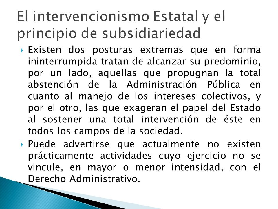 El intervencionismo Estatal y el principio de subsidiariedad