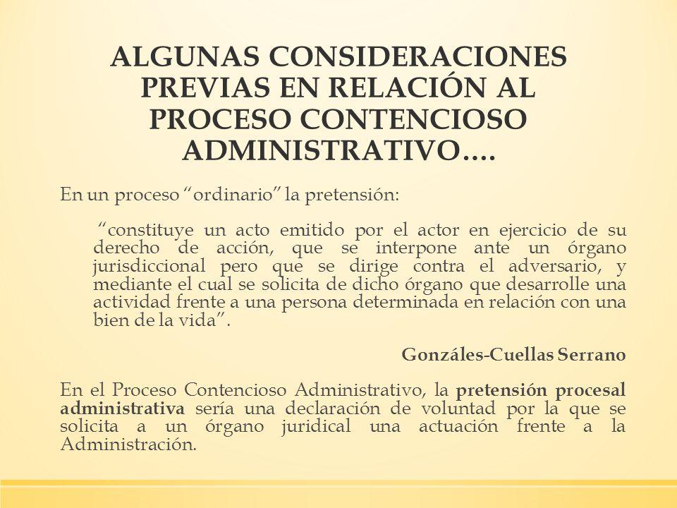 ALGUNAS CONSIDERACIONES PREVIAS EN RELACIÓN AL PROCESO CONTENCIOSO ADMINISTRATIVO….
