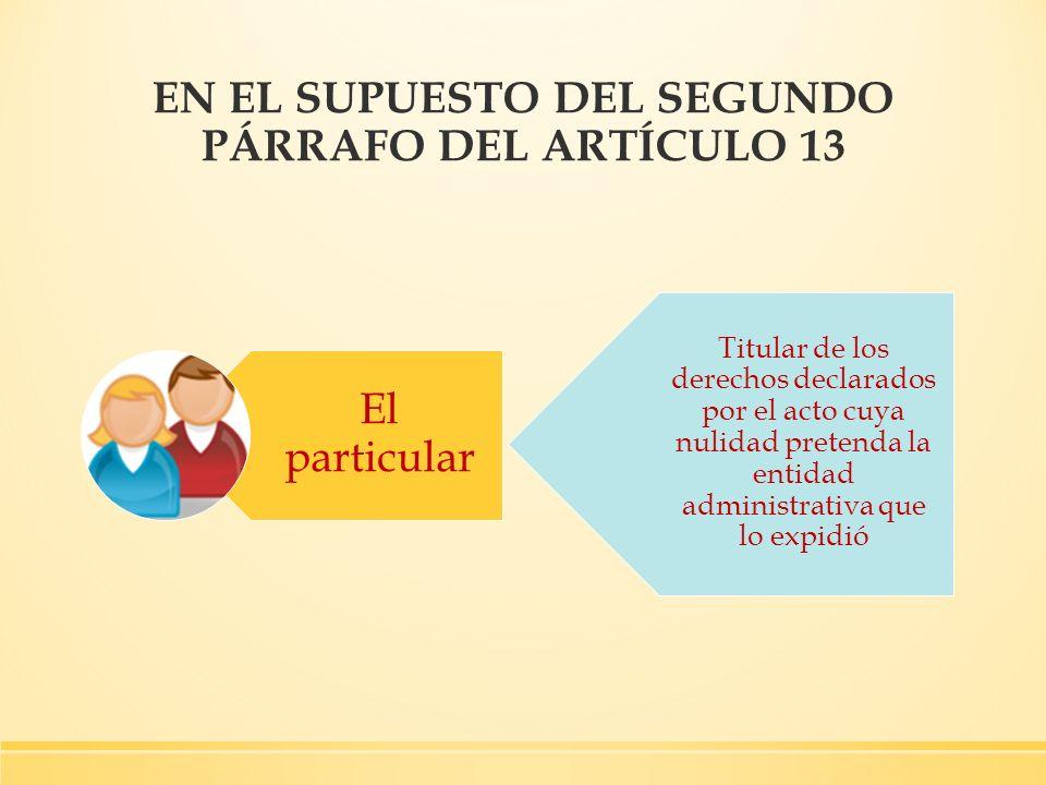 EN EL SUPUESTO DEL SEGUNDO PÁRRAFO DEL ARTÍCULO 13