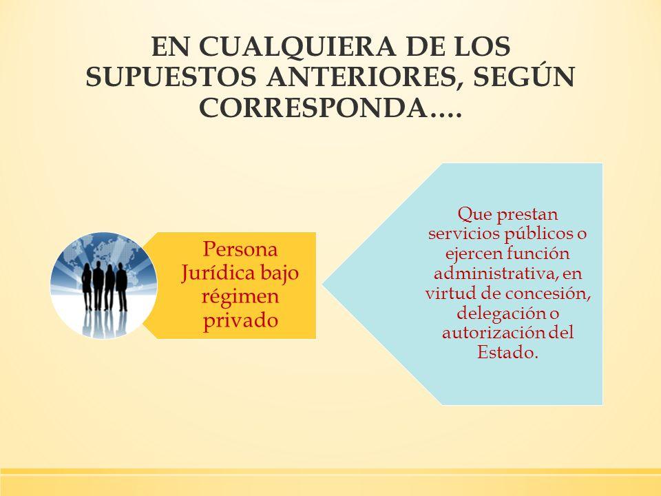 EN CUALQUIERA DE LOS SUPUESTOS ANTERIORES, SEGÚN CORRESPONDA….