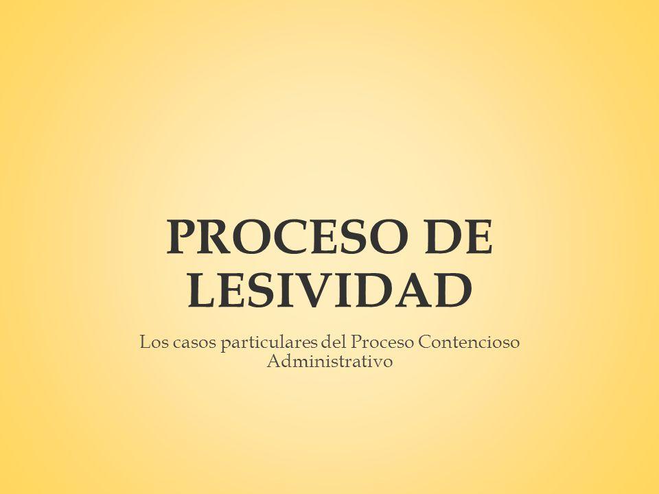 Los casos particulares del Proceso Contencioso Administrativo